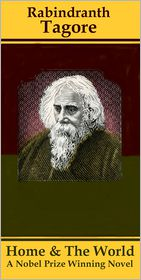 Rabindranath Tagore - Home And The World