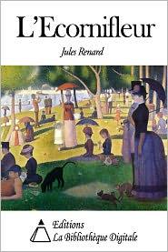 Jules Renard - L'Ecornifleur