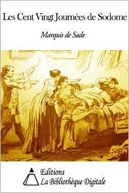 Marquis de Sade - Les Cent Vingt Journées de Sodome