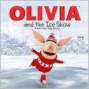 OLIVIA and the Ice Show