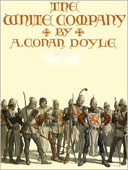 Arthur Conan Doyle - The White Company by Doyle
