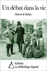 Honore de Balzac - Un début dans la vie