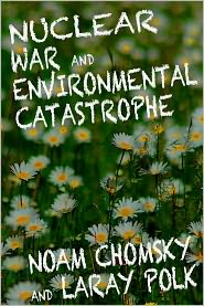 Noam Chomksy  Laray Polk - Nuclear War and Environmental Catastrophe