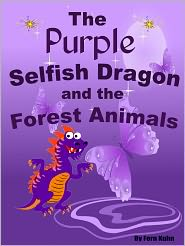 Fern Kuhn - The Little Purple Selfish Dragon and the Forest Animals