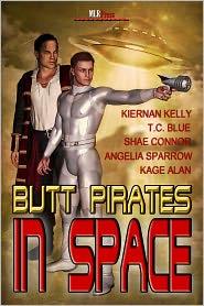 Angelia Sparrow, Kage Alan, Shae Connor, T.C. Blue Kiernan Kelly - Butt Pirates in Space