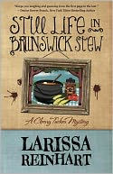 Still Life in Brunswick Stew by Larissa Reinhart: Book Cover