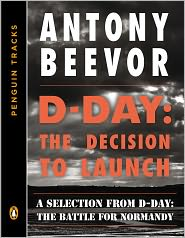 Antony Beevor - D-Day: The Decision to Launch