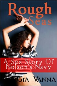 Gia Vanna - Rough Seas: A Sex Story Of Nelson's Navy