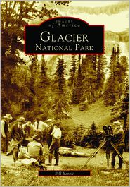 Bill Yenne - Glacier National Park