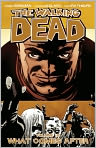 Book Cover Image. Title: The Walking Dead, Volume 18, Author: by Robert Kirkman