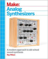 Make: Analog Synthesizers: the Synth-DIY Way