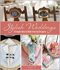 Book Cover Image. Title: Stylish Weddings:  50 Simple Ideas to Make from Top Designers, Author: by Jenny Doh