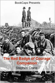 BookCaps - The Red Badge of Courage Companion (Includes Study Guide, Historical Context, and Character Index)