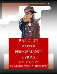 Marilynn Anderson - RAP IT UP! ~ RAPPER PERFORMANCE LYRICS ~ Singles & Duos
