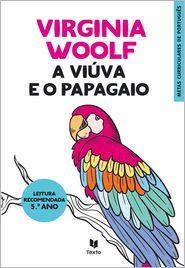 Virginia Woolf - A Viúva e o Papagaio