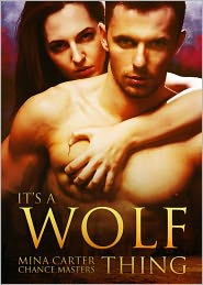 Chance Masters Mina Carter - It's a Wolf Thing (Endtimes, #1)