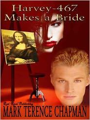 Mark Terence Chapman - Harvey-467 Makes a Bride
