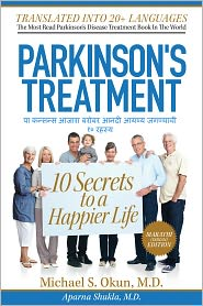 Michael S. Okun M.D. - Parkinson's Treatment Marathi Edition: 10 Secrets to a Happier Life pakansansa ajara barobara anandi ayusya jaganyaci 10 rahasya