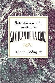 Association for Hispanic Theological Education - Introduccion a la mistica de San Juan de la Cruz AETH