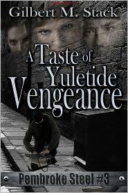 Gilbert M. Stack - A Taste of Yuletide Vengeance