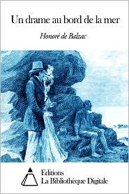 Honore de Balzac - Un drame au bord de la mer