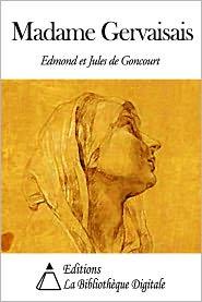 Edmond et Jules de Goncourt - Madame Gervaisais