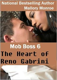 MALLORY MONROE - MOB BOSS 6: THE HEART OF RENO GABRINI