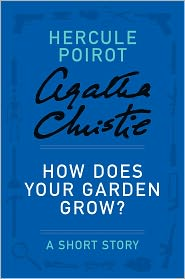 Agatha Christie - How Does Your Garden Grow and Other Stories