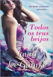 Laura Lee Guhrke - Todos os Teus Beijos