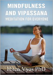 Hiten Vyas - Mindfulness and Vipassana: Meditation for Everyone
