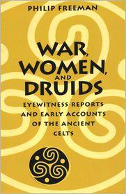 Philip Freeman - War, Women, and Druids
