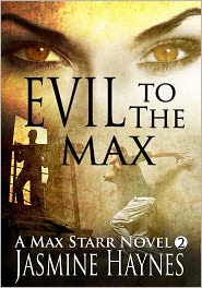 Jasmine Haynes - Evil to the Max (Max Starr Series, Book 2, a paranormal mystery/romance)