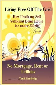 Tami Standridge - Living Free Off The Grid No Mortgage Rent or Utilities