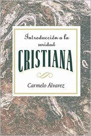 Association for Hispanic Theological Education - Introduccion a la Unidad Cristiana AETH