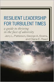 George A. Goens, Jerry L. Patterson  Diane E. Reed - Resilient Leadership for Turbulent Times