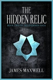 James Maxwell - The Hidden Relic (The Evermen Saga, Book Two)