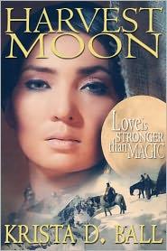 Krista D. Ball - Harvest Moon: A Romance Novella
