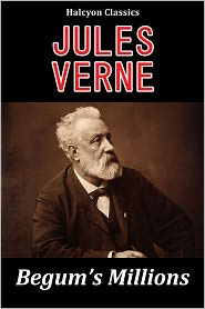 Jules Verne - The Begum's Millions by Jules Verne
