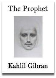 Gibran, Kahlil - The Prophet Complete Version