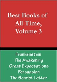 Chris Christopher (Editor) - Best Books of All Time, Vol. 3: Frankenstein by Mary Shelley, The Awakening by Kate Chopin, Great Expectations by Charles Dicken