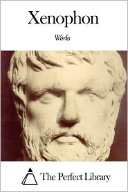 Xenophon - Works of Xenophon