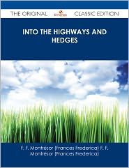 F. F. Montrésor (Frances Frederica) - Into the Highways and Hedges - The Original Classic Edition