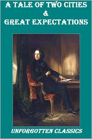 Charles Dickens - Classic Reads: A Tale of Two Cities and Great Expectations
