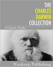 Charles Darwin - The Charles Darwin Collection: 6 Classic Works