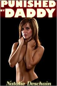 Natalie Deschain - Punished by Daddy (Step Daddy Step Daughter Taboo Erotica)