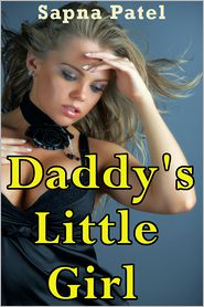 Sapna Patel - Daddy's Little Girl (Daddy-Daughter Erotic Story)