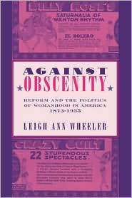 Against Obscenity: Reform and the Polit...