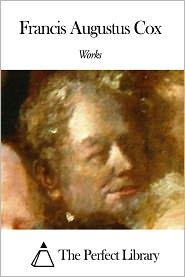 Francis Augustus Cox - Works of Francis Augustus Cox