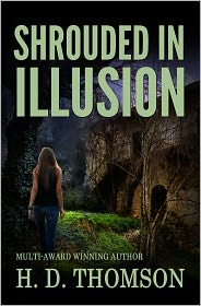 H. D. Thomson - Shrouded in Illusion - Shrouded Series: Book 3