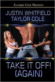 Taylor Cole; Justin Whitfield - Take It Off! (Again)
